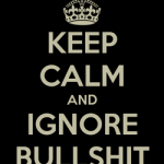 keep-calm-and-ignore-bullshit-7